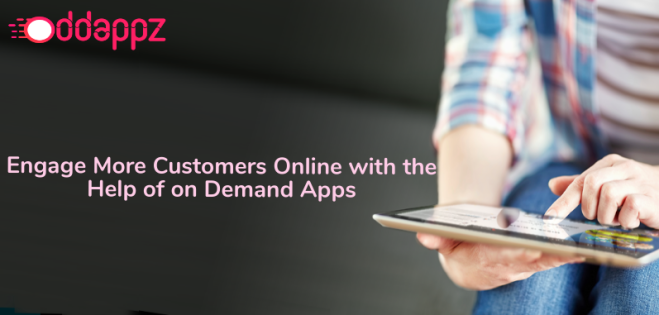 Engage More Customers Online with the Help of on Demand Apps.png